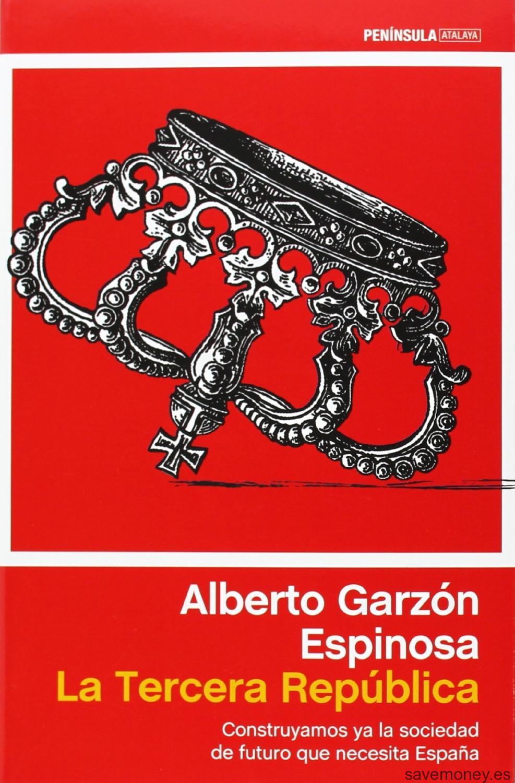 Libro La Tercera República: Construyamos ya la sociedad de futuro que necesita España.