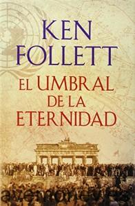 El-Umbral-de-la-eternidad-Ken-Follett