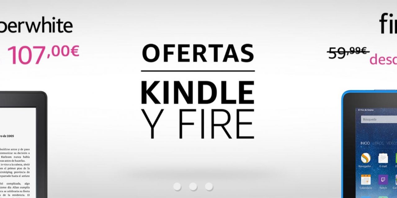 Ofertas Amazon: Especial Kindle y Fire
