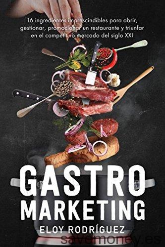 GastroMarketing de Eloy Rodríguez: La Clave del Exito